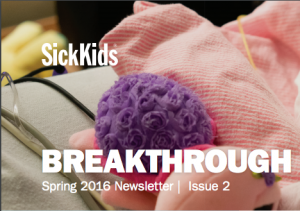 SickKids Breakthrough Spring 2016 Newsletter